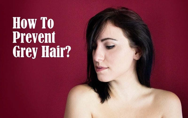 How to prevent grey hair naturally - Ways prevent grey hair ...