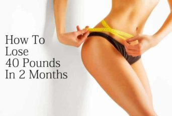 How To Lose 40 Pounds In 2 Months?(Complete Guide)